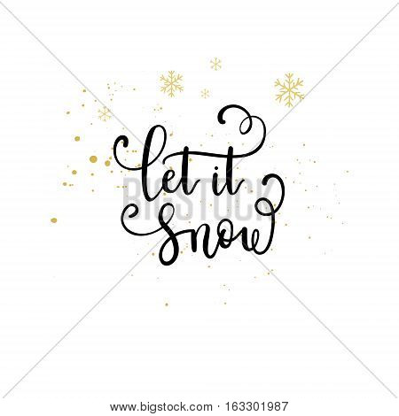 Let It Snow Greeting Card. Vector Winter Holiday Background With Hand Lettering Calligraphy, Snowfla