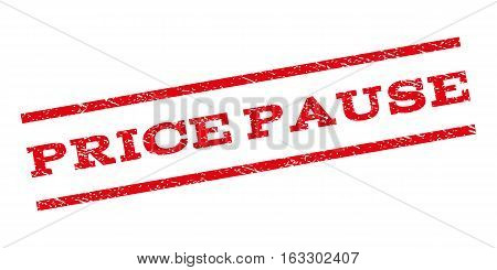 Price Pause watermark stamp. Text caption between parallel lines with grunge design style. Rubber seal stamp with dust texture. Vector red color ink imprint on a white background.