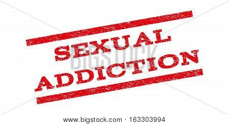 Sexual Addiction watermark stamp. Text tag between parallel lines with grunge design style. Rubber seal stamp with dirty texture. Vector red color ink imprint on a white background.