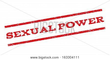 Sexual Power watermark stamp. Text caption between parallel lines with grunge design style. Rubber seal stamp with dirty texture. Vector red color ink imprint on a white background.