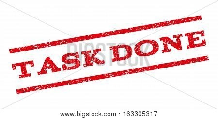 Task Done watermark stamp. Text caption between parallel lines with grunge design style. Rubber seal stamp with unclean texture. Vector red color ink imprint on a white background.