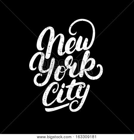 New York City hand written lettering. Modern brush calligraphy. Tee print apparel fashion design. Hand crafted wall decor art poster. Grunge texture. Vector illistration.