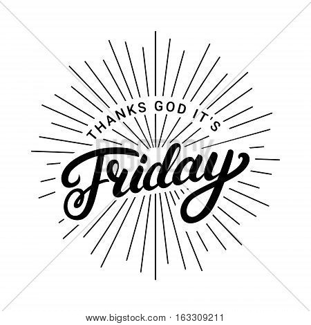 Thanks god it is friday hand written lettering. Motivational phrase. Inspirational poster. Vector illustration.