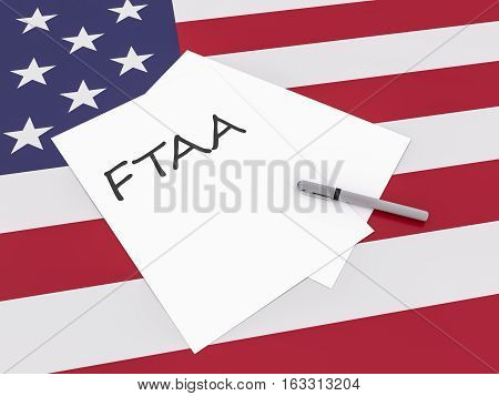 Free Trade Treaty: Note FTAA With Pen On US Flag Stars And Stripes 3d illustration