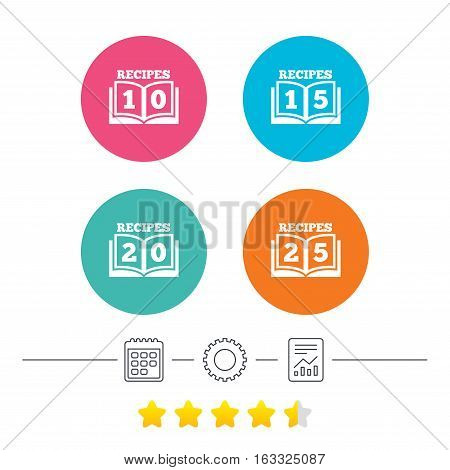 Cookbook icons. 10, 15, 20 and 25 recipes book sign symbols. Calendar, cogwheel and report linear icons. Star vote ranking. Vector