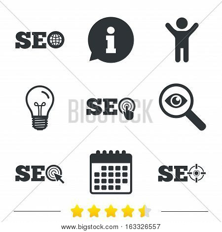 SEO icons. Search Engine Optimization symbols. World globe and mouse or hand cursor pointer signs. Information, light bulb and calendar icons. Investigate magnifier. Vector