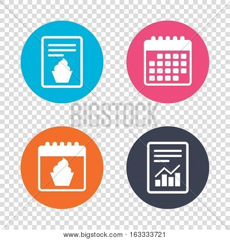 Report document, calendar icons. Muffin sign icon. Cupcake symbol. Transparent background. Vector