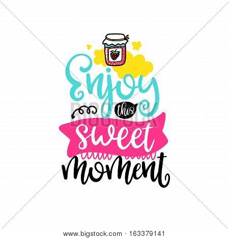 Vector poster with phrase, cloud and decor elements. Typography card, color image. Enjoy this sweet moment. Design for t-shirt and prints.