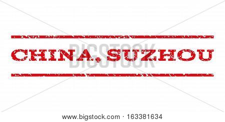 China, Suzhou watermark stamp. Text tag between horizontal parallel lines with grunge design style. Rubber seal stamp with dust texture. Vector intensive red color ink imprint on a white background.