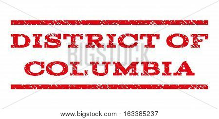 District Of Columbia watermark stamp. Text caption between horizontal parallel lines with grunge design style. Rubber seal stamp with unclean texture.