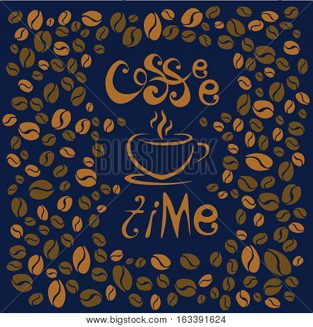 Coffee time. Lettering on blue background. Coffee cup symbolic. Coffee beans in two colors.