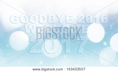 Goodbye 2016 welcome 2017 words on white blue bokeh background