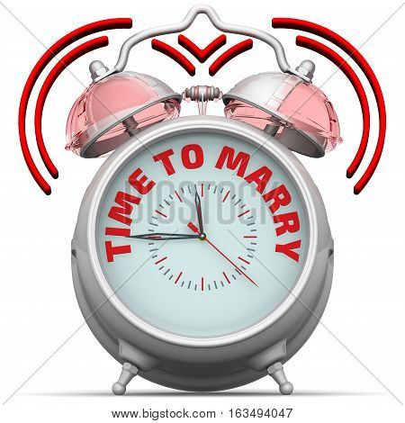 Time to marry. The alarm clock with an inscription. Alarm clock with the red words