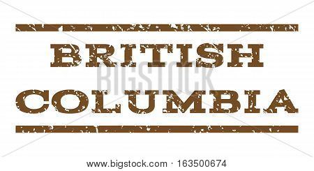 British Columbia watermark stamp. Text caption between horizontal parallel lines with grunge design style. Rubber seal stamp with dirty texture. Vector brown color ink imprint on a white background.