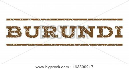 Burundi watermark stamp. Text caption between horizontal parallel lines with grunge design style. Rubber seal stamp with dust texture. Vector brown color ink imprint on a white background.