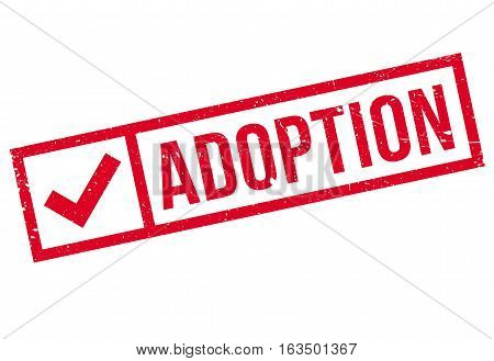 Adoption rubber stamp. Grunge design with dust scratches. Effects can be easily removed for a clean, crisp look. Color is easily changed.
