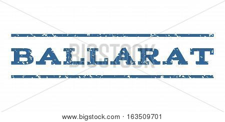 Ballarat watermark stamp. Text tag between horizontal parallel lines with grunge design style. Rubber seal stamp with unclean texture. Vector cobalt color ink imprint on a white background.