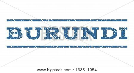 Burundi watermark stamp. Text caption between horizontal parallel lines with grunge design style. Rubber seal stamp with unclean texture. Vector cobalt color ink imprint on a white background.
