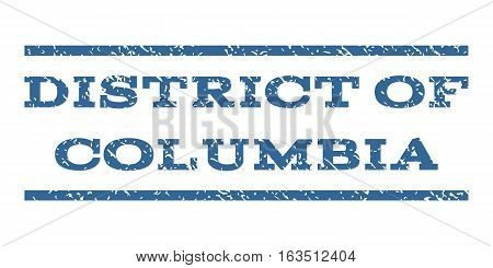 District Of Columbia watermark stamp. Text tag between horizontal parallel lines with grunge design style. Rubber seal stamp with dust texture. Vector cobalt color ink imprint on a white background.