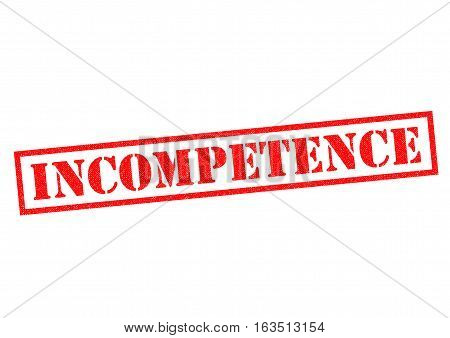 INCOMPETENCE red Rubber Stamp over a white background.