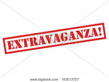 EXTRAVAGANZA! red Rubber Stamp over a white background.