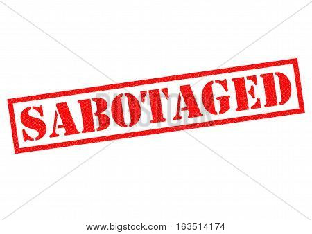 SABOTAGED red Rubber Stamp over a white background.