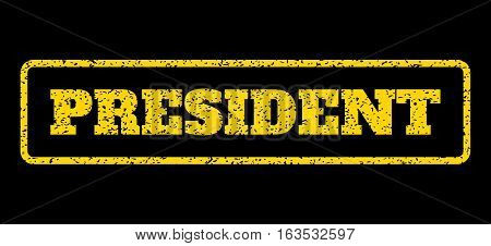 Yellow rubber seal stamp with President text. Vector caption inside rounded rectangular banner. Grunge design and dirty texture for watermark labels. Horisontal emblem on a blue background.