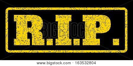 Yellow rubber seal stamp with R.I.P. text. Vector message inside rounded rectangular banner. Grunge design and dust texture for watermark labels. Horisontal sticker on a blue background.