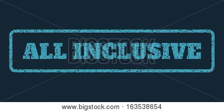Blue rubber seal stamp with All Inclusive text. Vector message inside rounded rectangular frame. Grunge design and dirty texture for watermark labels. Horisontal sticker on a dark blue background.