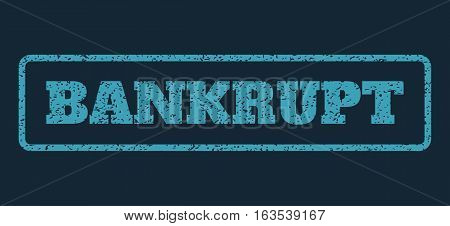 Blue rubber seal stamp with Bankrupt text. Vector caption inside rounded rectangular shape. Grunge design and dirty texture for watermark labels. Horisontal emblem on a dark blue background.