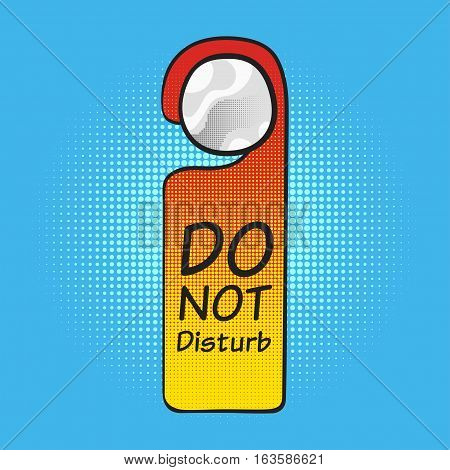 Vector pop art comic illustration of hotel tag do not disturb. Halftone background.