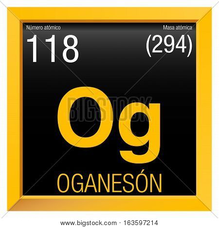 Oganeson symbol - Oganesson in Spanish language - Element number 118 of the Periodic Table of the Elements - Chemistry -  Yellow square frame with black background