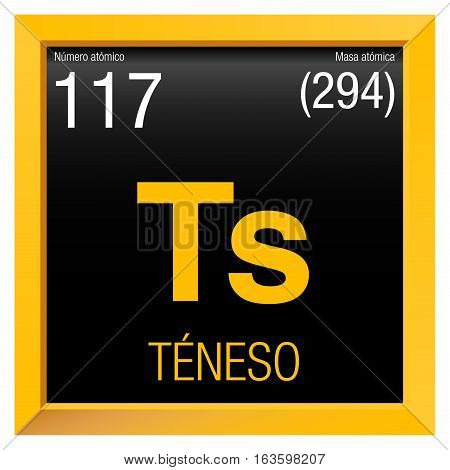 Teneso symbol - Tennessine in Spanish language - Element number 117 of the Periodic Table of the Elements - Chemistry -  Yellow square frame with black background