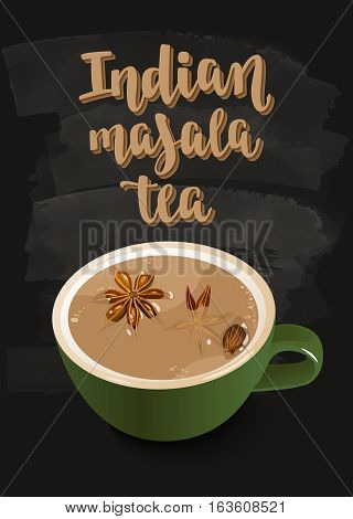 Warming beverage with spices. Decorative vector illustration and handwritten brush lettering for your design. Cup spiced tea on chalkboard background.