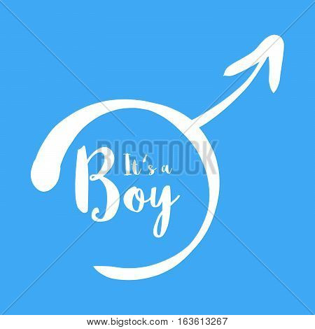 Its a boy - baby shower invitation template. Calligraphic text in the hand-drawn male gender sign. Baby born announcement template. Simple flat white vector illustration on blue background.