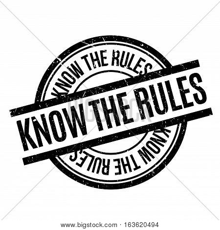 Know The Rules rubber stamp. Grunge design with dust scratches. Effects can be easily removed for a clean, crisp look. Color is easily changed.