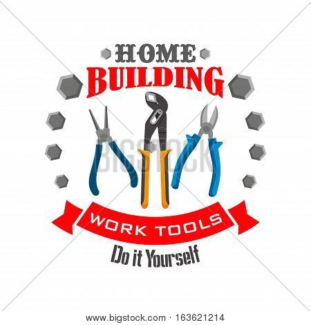 Home building work tools emblem with instruments for fix and repair works. Vector spanner or adjustable wrench with pliers and nippers, metallic bolts and screws. Handyman toolkit sign or badge with ribbon