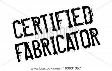 Certified Fabricator rubber stamp. Grunge design with dust scratches. Effects can be easily removed for a clean, crisp look. Color is easily changed.