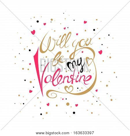 Vector Valentines Day hand drawn text Will you be my Valentine. Valentine Day card.