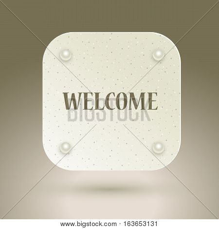 Welcome sign. Icon with invitation WELCOME for design interfaces. Vector illustration