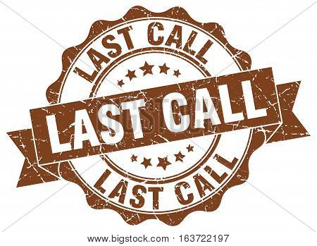 last call. stamp. sign. seal. round. retro. ribbon