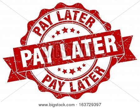 pay later. stamp. sign. seal. round. retro. ribbon