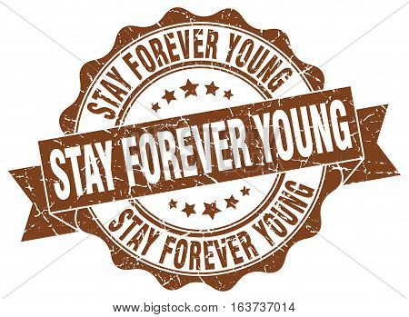stay forever young. stamp. sign. seal. round. retro. ribbon