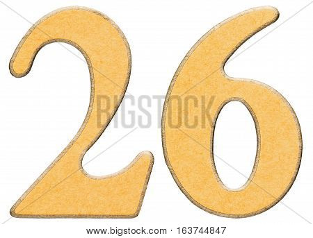 26, Twenty Six, Numeral Of Wood Combined With Yellow Insert, Isolated On White Background