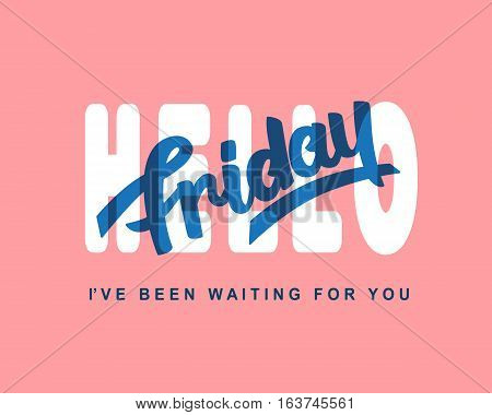 Hello Friday. Weekend trendy lettering, hand written modern calligraphy. Typography design, good for party invitation card, poster, banner, flyer, blog, T shirt print. Vector illustration