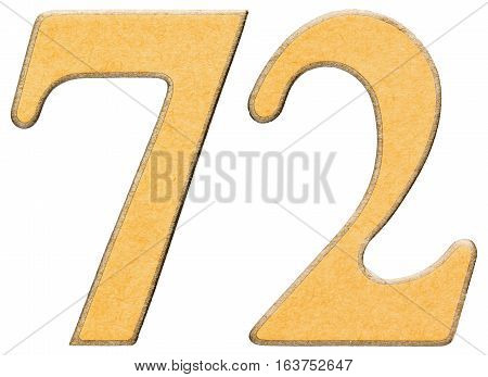72, Seventy Two, Numeral Of Wood Combined With Yellow Insert, Isolated On White Background