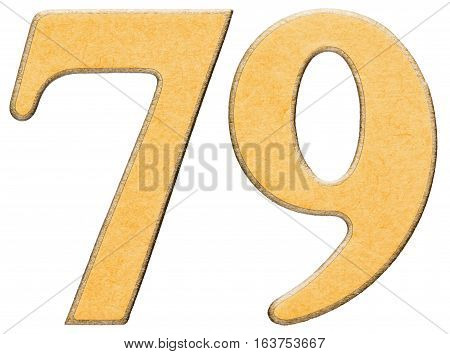 79, Seventy Nine, Numeral Of Wood Combined With Yellow Insert, Isolated On White Background
