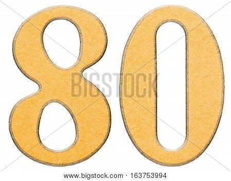 80, Eighty, Eight, Numeral Of Wood Combined With Yellow Insert, Isolated On White Background