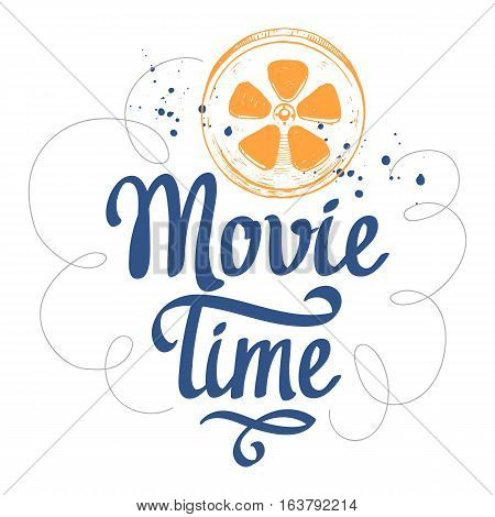 Retro film. Movie time vector illustration with sketch film and brush calligraphy elements. Cinema poster.
