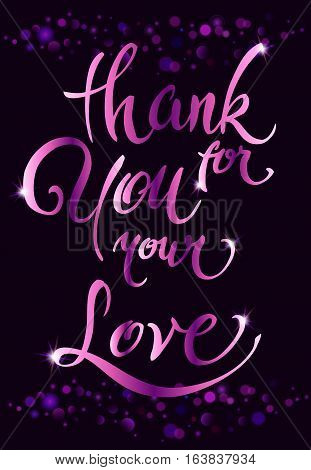 Thank you for your love Valentines day greeting card. Brush pen calligraphy on dark with pink sparkles. For love cards, banners, posters. Ruby rose shiny design. Vector illustration stock vector.
